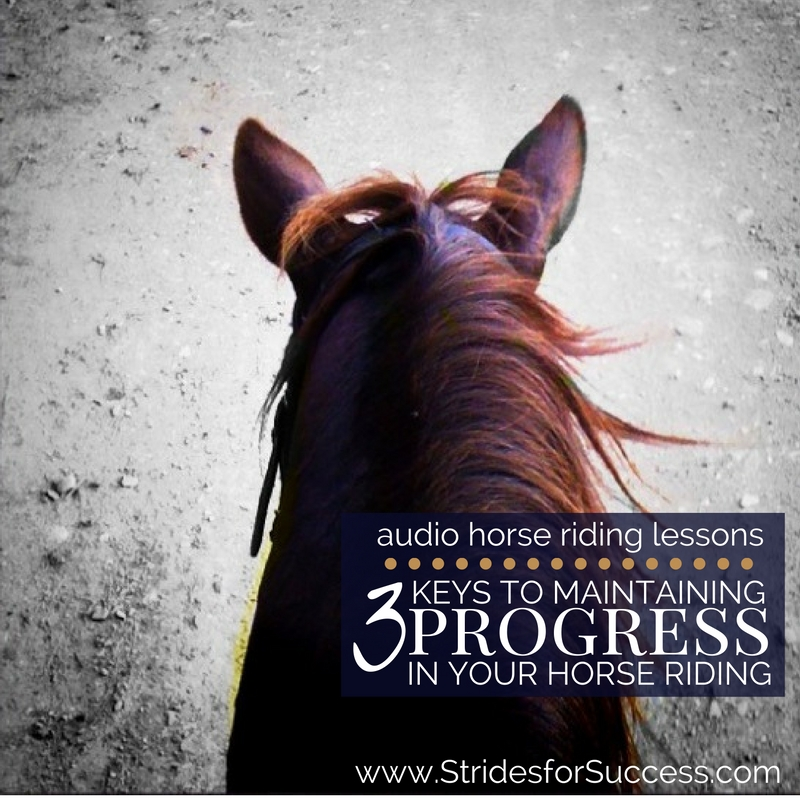 3 Keys to Maintaining Progress in Your Riding